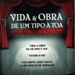 Vida & Obra de Um Tipo à Toa e mais algum teatro de Mario Viana