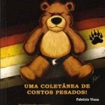 Fabrício Viana lança coletânea de contos eróticos: Ursos Perversos