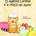 O Agente Laranja e a Maçã do Amor: livro de Chico César aos pequenos