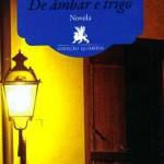 De âmbar e trigo: novela de Nanete Neves revê saga de família tcheca