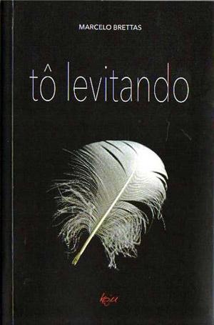 Livros: Tô levitando e Florestas Imaginárias de Marcelo Brettas, foto 2